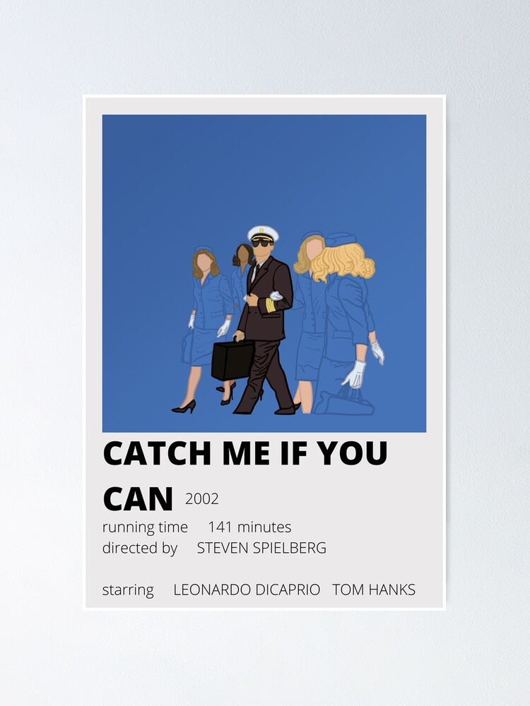 Catch Me If You Can Minimalist Poster Poster By Bella Correa Redbubble