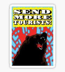 Send More Tourists! Sticker
