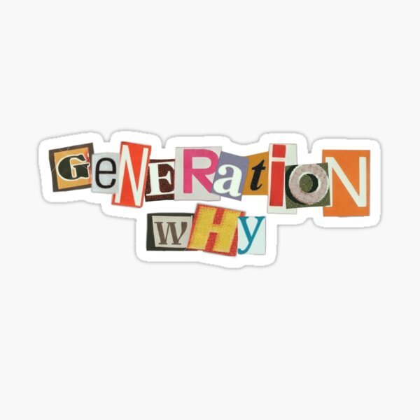 Generation Why  Sticker