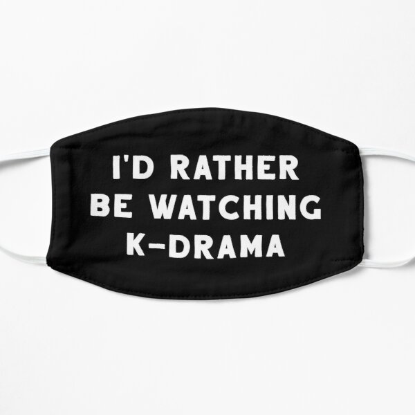 I'd Rather Be Watching K-Drama Mask