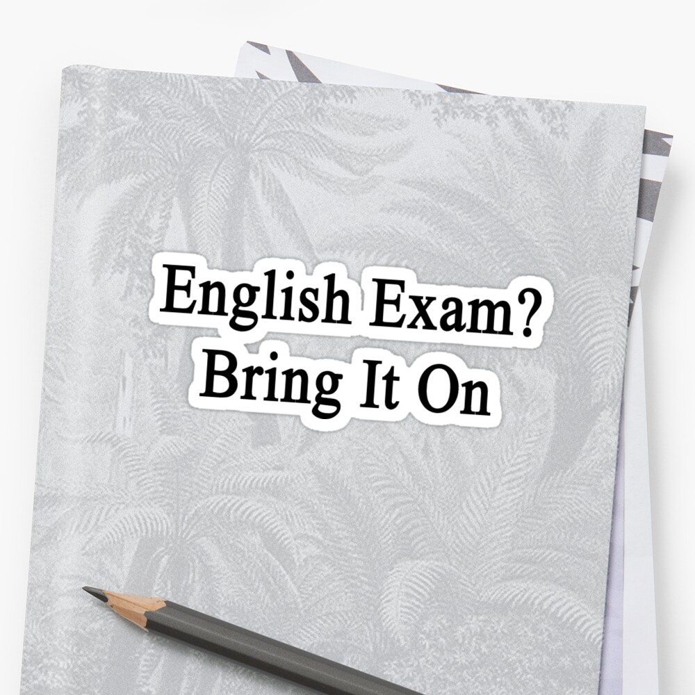 English Exam? Bring It On by supernova23