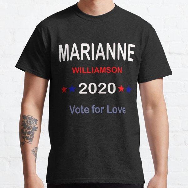 Marianne Williamson 2020 vote for love  Classic T-Shirt