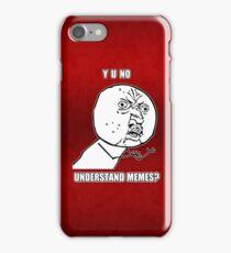 Y U No - Understand Memes? iPhone Case/Skin