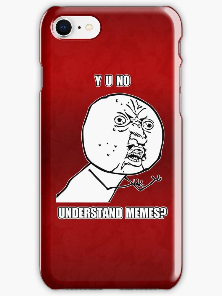 Y U No - Understand Memes? by Artificialx