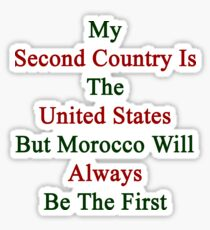My Second Country Is The United States But Morocco Will Always Be The First Sticker