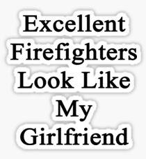Excellent Firefighters Look Like My Girlfriend  Sticker