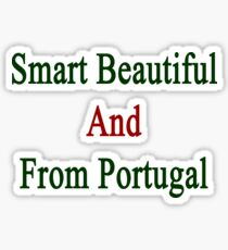 Smart Beautiful And From Portugal  Sticker