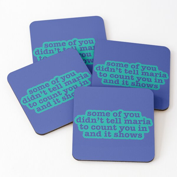 some of you didn't tell maria to count you in and it shows Coasters (Set of 4)