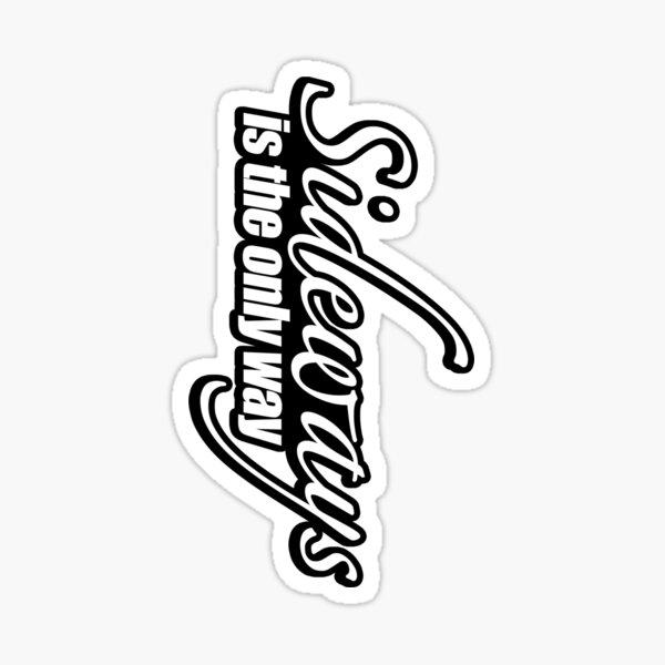 Sideways is the only way sticker Sticker