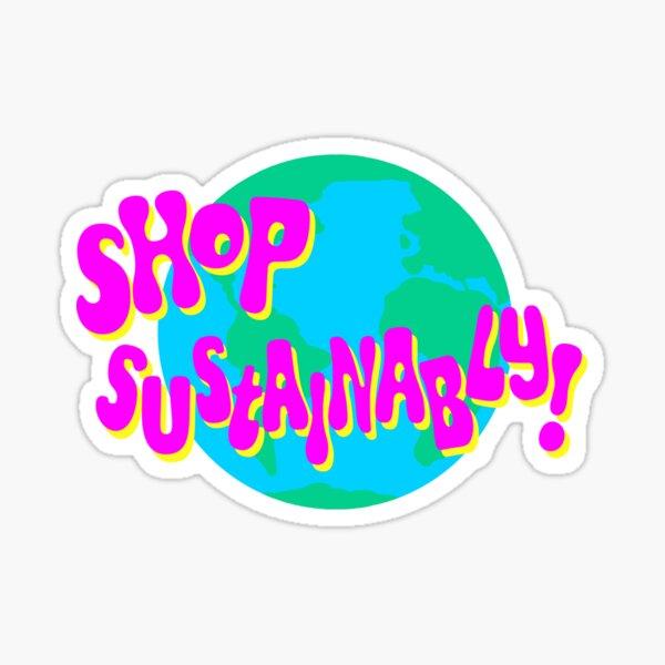 Shop Sustainably! Sticker