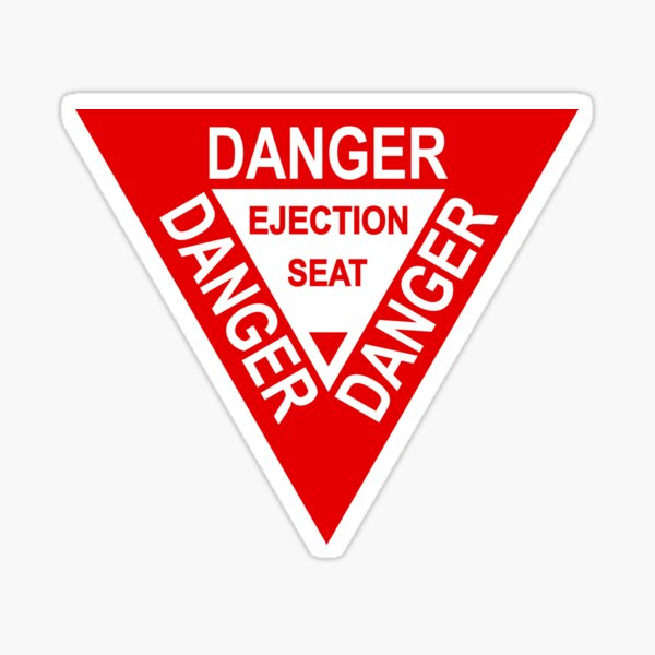 Ejection Seat Warning Sticker