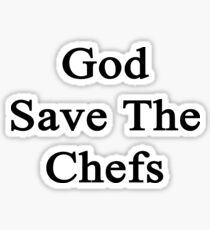 God Save The Chefs  Sticker