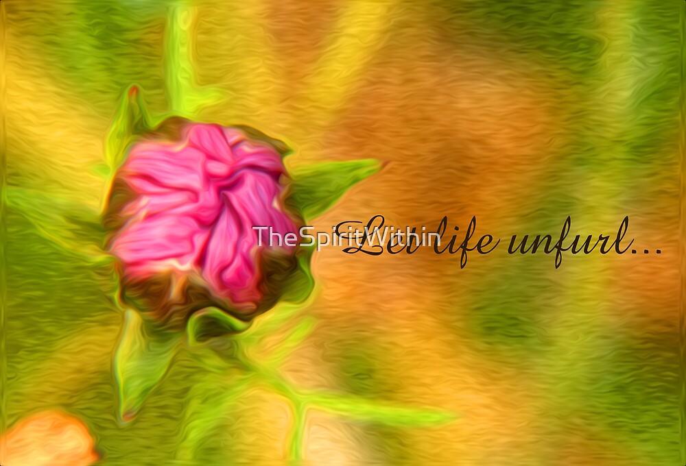 Let Life Unfurl... by Liane Pinel