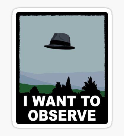 I Want to Observe (STICKER) Sticker