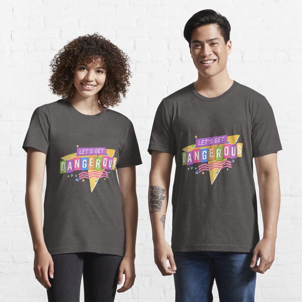 Let's Get Dangerous Essential T-Shirt