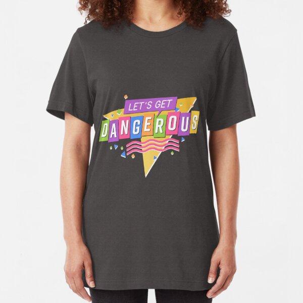 Let's Get Dangerous Slim Fit T-Shirt