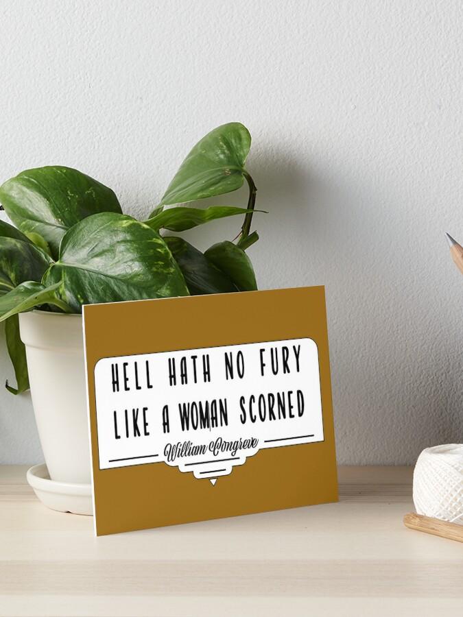 Hell Hath No Fury Like A Woman Scorned Art Board Print By Evelynri15 Redbubble