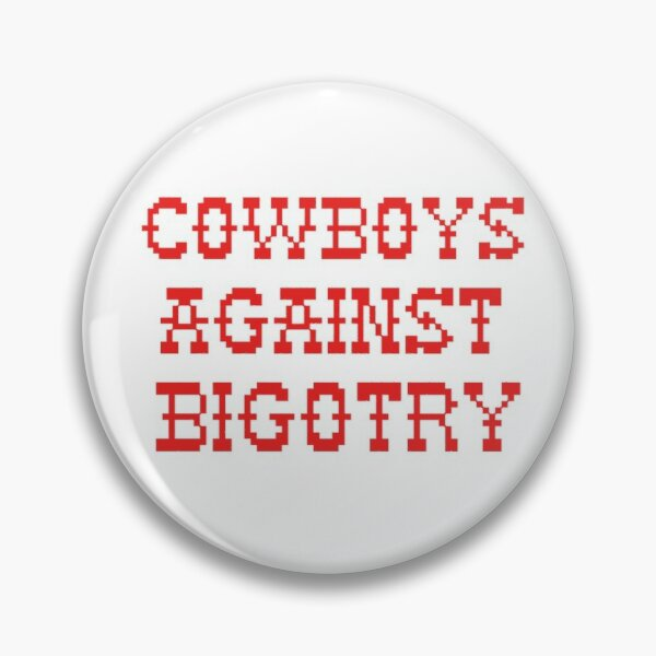 COWBOYS AGAINST BIGOTRY  Pin