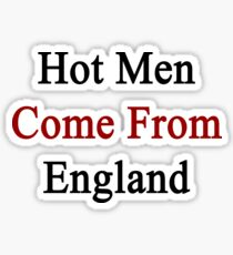 Hot Men Come From England  Sticker
