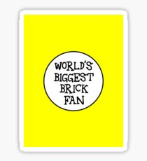 WORLD'S BIGGEST BRICK FAN  Sticker