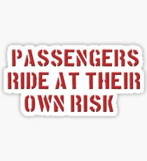 PASSENGERS RIDE AT THEIR OWN RISK Sticker