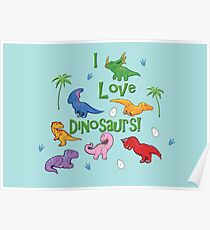 I Love Dinosaurs! (Cute) Poster
