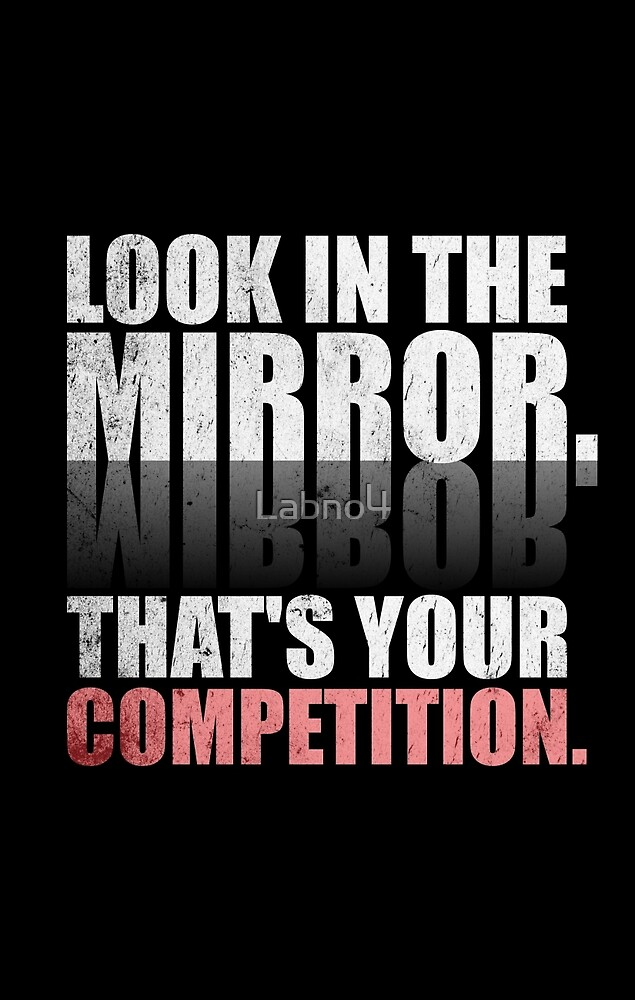 Look in The Mirror. That\'s Your Competition. - Gym ...