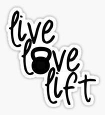 Live, Love, Lift - Kettlebell Sticker