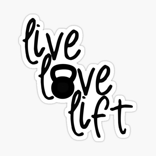 Live, Love, Lift - Kettlebell Sticker