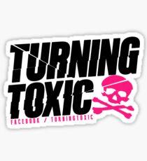 Turning Toxic  Sticker