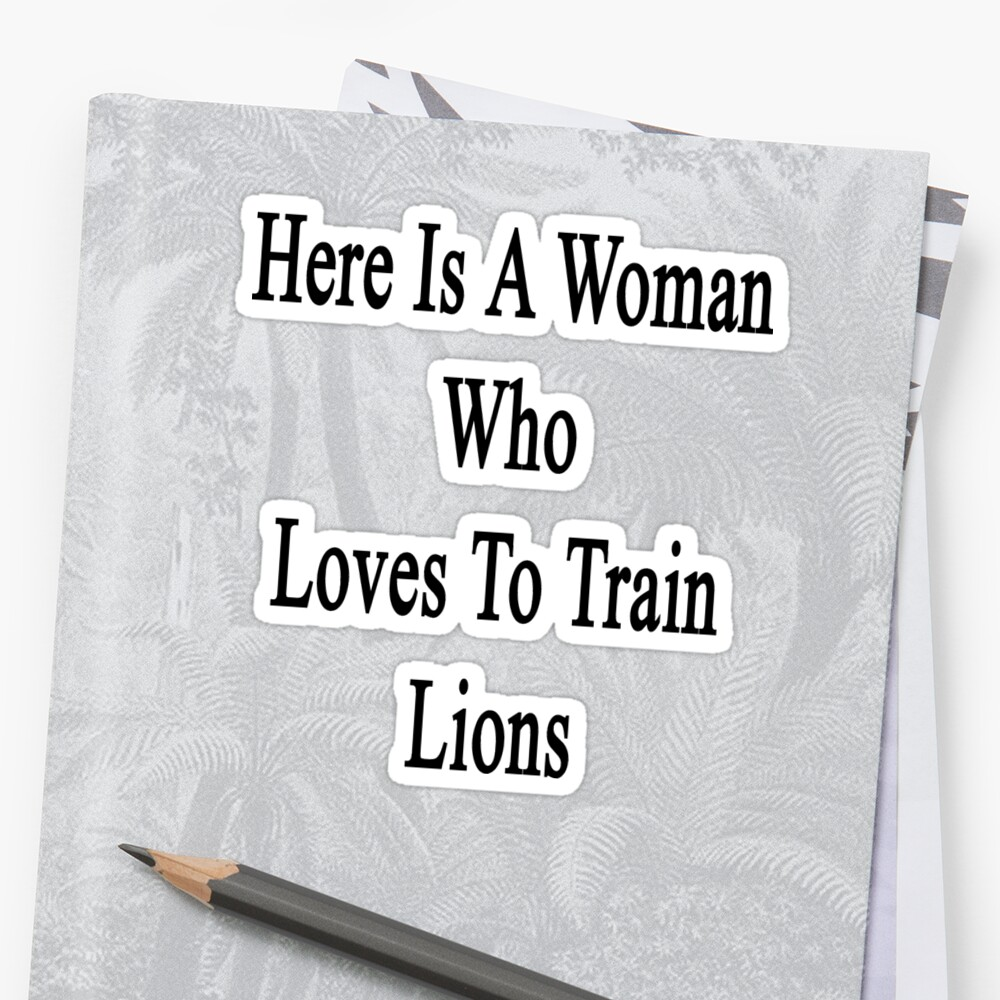 Here Is A Woman Who Loves To Train Lions  by supernova23