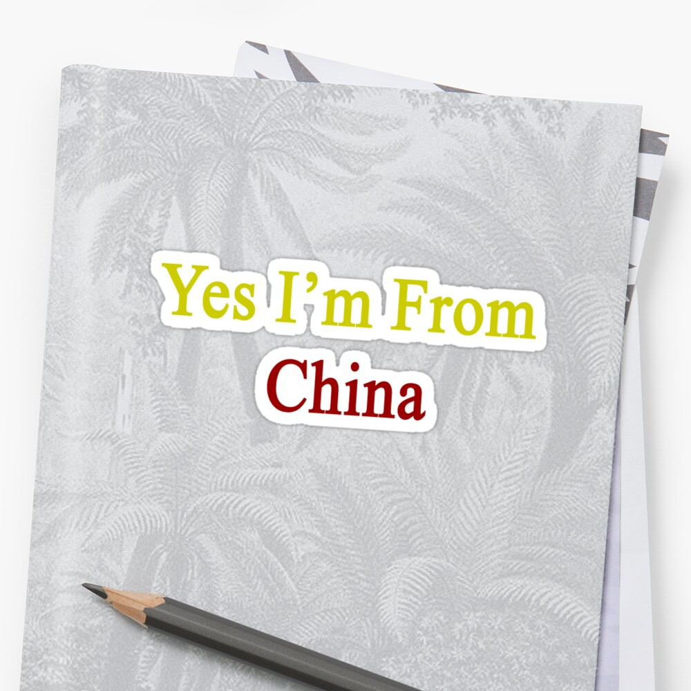 Yes I'm From China  by supernova23