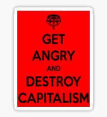 Get Angry - Destroy Capitalism Sticker