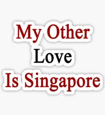My Other Love Is Singapore  Sticker