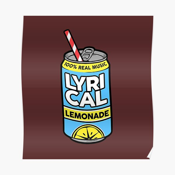 Lycrical Limonade 100% Real Music Poster