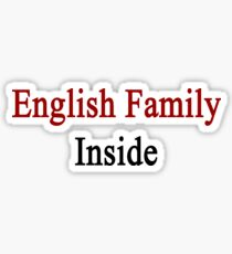 English Family Inside  Sticker