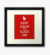Keep calm and click on Framed Print
