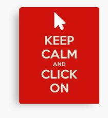 Keep calm and click on Canvas Print