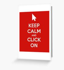 Keep calm and click on Greeting Card