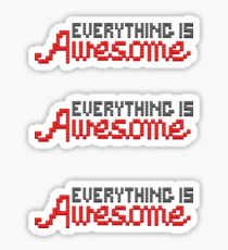 Everything Is Awesome Stickers Sticker
