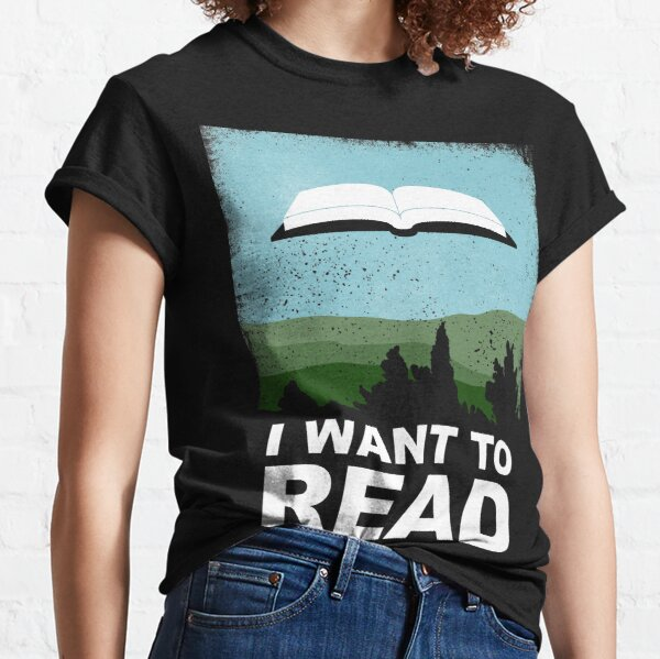 I Want to Read Classic T-Shirt