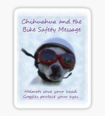 Chihuahua and the Bike Safety Message Sticker (Version 2) Sticker