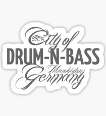 drum n bass // City of DRUM-N-BASS Germany // Mannhighm Sticker