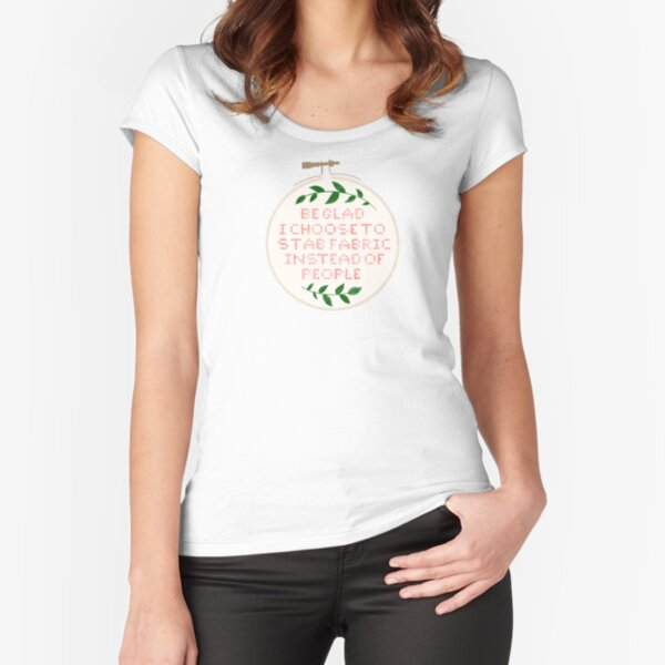Be glad embroidery  Fitted Scoop T-Shirt