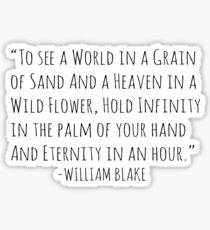 To see a world in a grain of sand.. Sticker