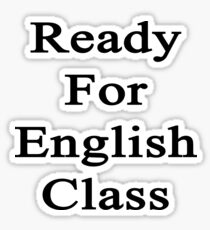 Ready For English Class  Sticker