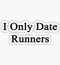 I Only Date Runners  Sticker