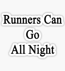 Runners Can Go All Night  Sticker
