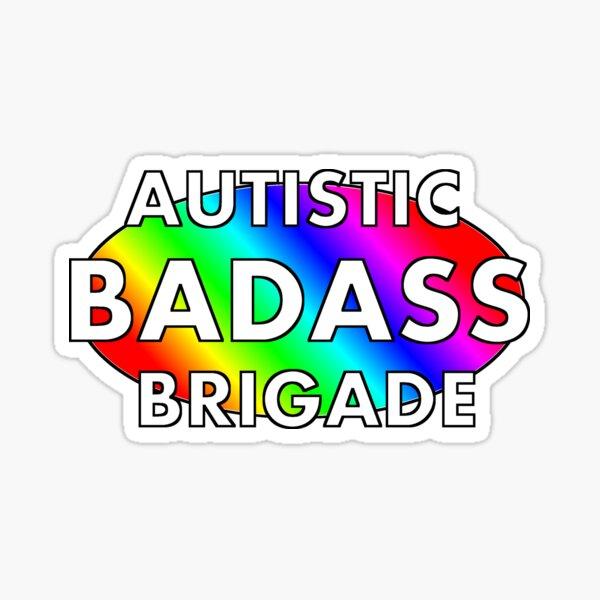 Autistic Badass Brigade Sticker
