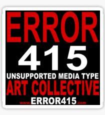 ERROR 415 Art Collective Sticker A Sticker